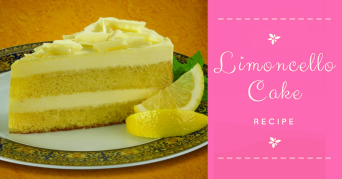 Easy To Make Limoncello Cake Recipe Ventura Limoncello