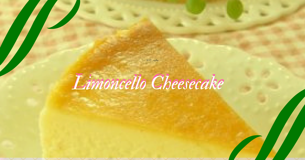 limoncello cheesecake no bake
