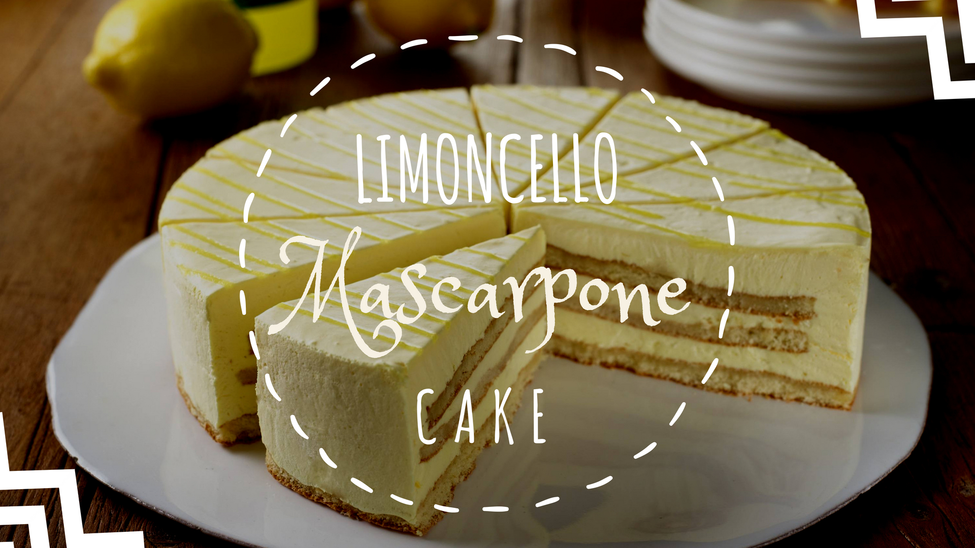 Limoncello Mascarpone Cake Recipe Easy To Make Delicious To Taste