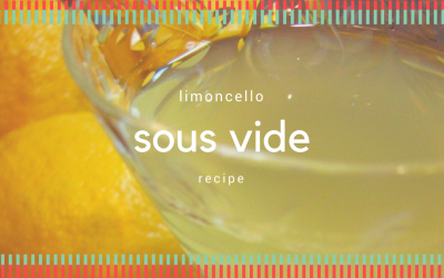 Sous Vide Limoncello Recipe