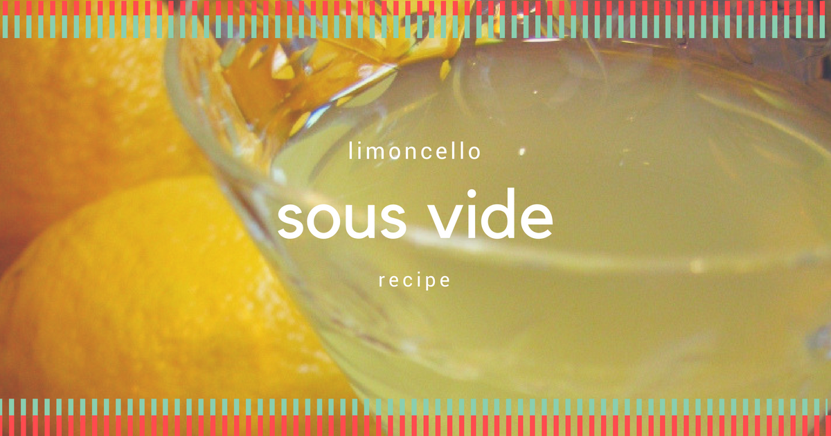 limoncello sous vide recipe featured image